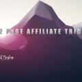 2 Page Affiliate Trick - Turn Tiny Traffic into Daily Profit